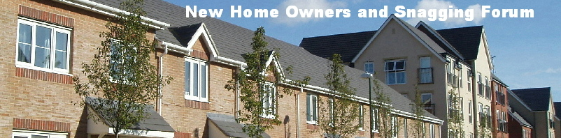 New Home Owners And Snagging Forum